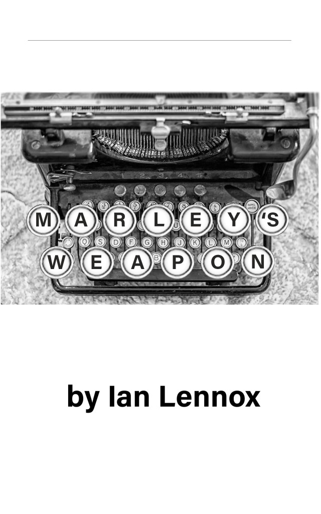 Ian Lennox Gosforth Author Spotlight Marley's Weapon Book Cover